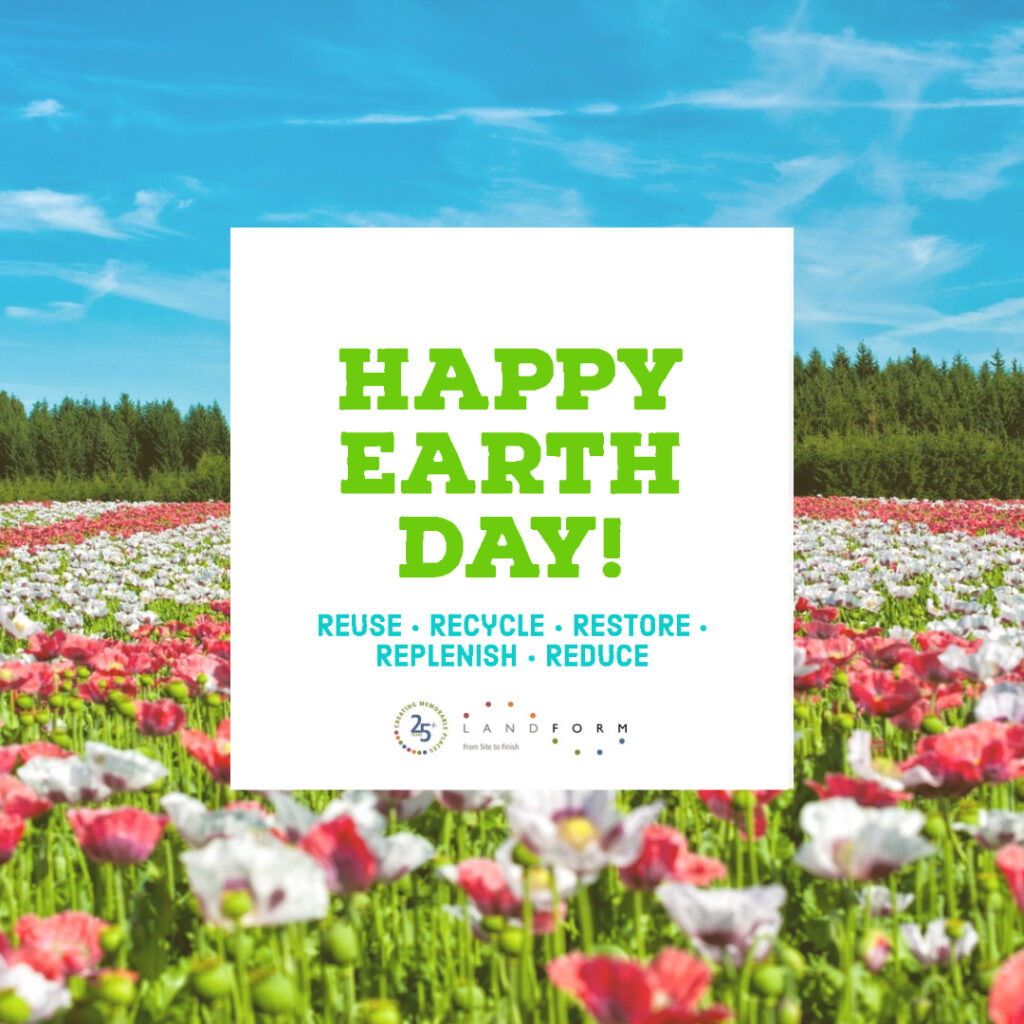 Earth Day Reuse Recycle Restore Replenish Reduce Landform Minneapolis